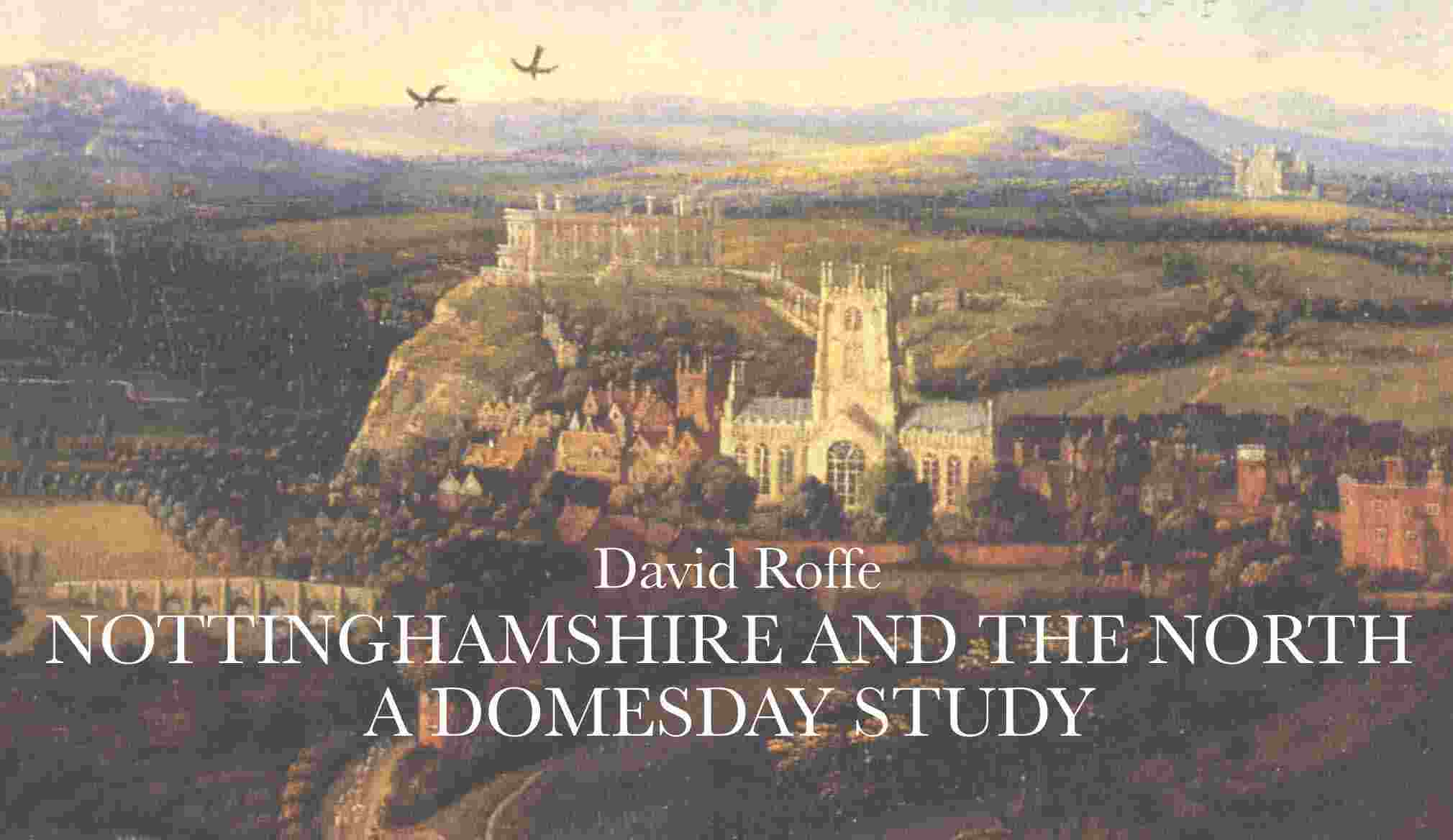 Nottinghamshire and the North: a Domesday study